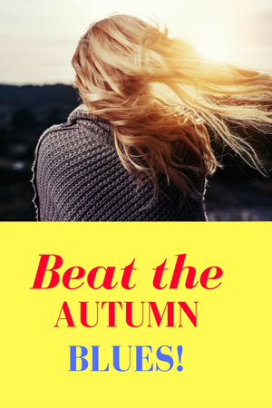 Beat the Autumn Blues!