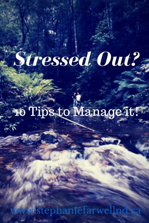 STRESSED OUT? 10 TIPS TO MANAGE IT!