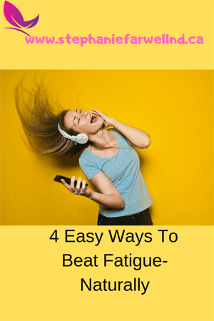4 Easy Ways to Beat Fatigue...Naturally!