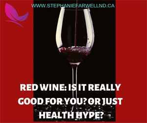 Red Wine - Is it really good for you, or just health hype?