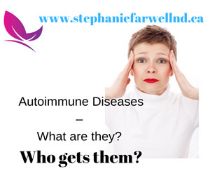 Autoimmune Diseases - What are they? Who gets them?