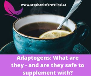 Adaptogens: What are they - and are they safe to supplement with?