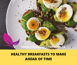 Healthy Breakfasts to Make Ahead of Time